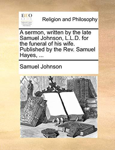 A Sermon, Written by the Late Samuel: Samuel Johnson