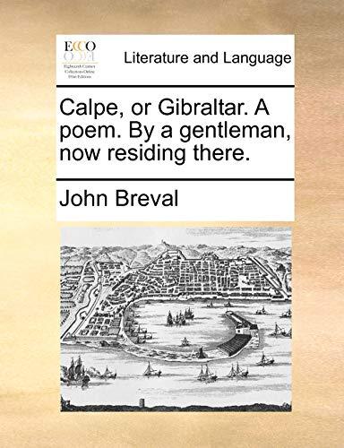 Calpe, or Gibraltar. A poem. By a: Breval, John