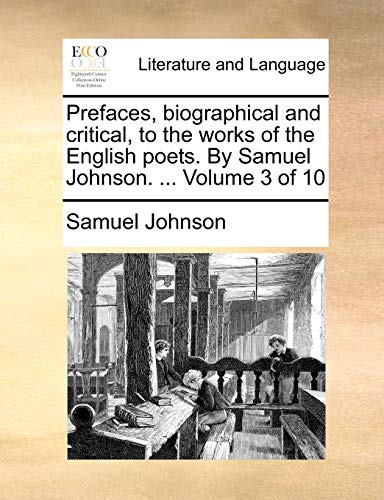 Prefaces, Biographical and Critical, to the Works of the English Poets. by Samuel Johnson. . Volume 3 of 10 (Paperback) - Samuel Johnson
