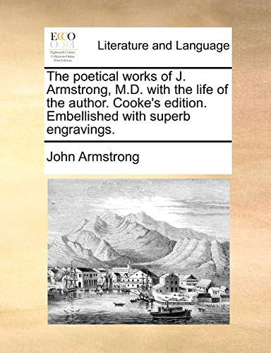The poetical works of J. Armstrong, M.D. with the life of the author. Cooke's edition. Embellished with superb engravings. - John Armstrong