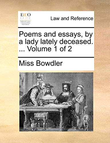 Poems and essays, by a lady lately deceased. . Volume 1 of 2 - Miss Bowdler