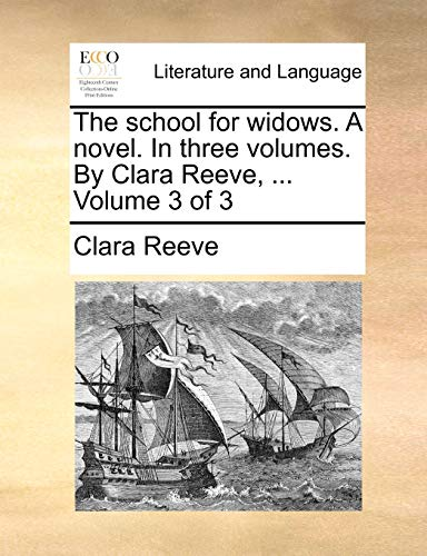 9781170630006: The school for widows. A novel. In three volumes. By Clara Reeve, ... Volume 3 of 3