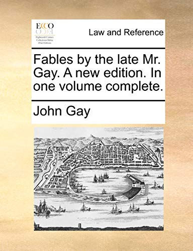 Fables by the Late Mr. Gay. a: John Gay