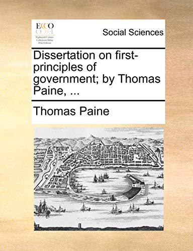 9781170641736: Dissertation on first-principles of government; by Thomas Paine, ...