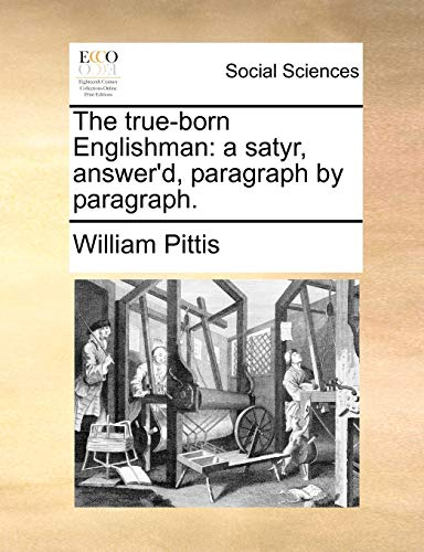 9781170642603: The true-born Englishman: a satyr, answer'd, paragraph by paragraph.