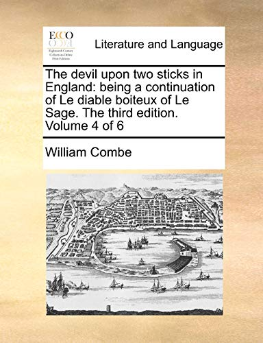 9781170651896: The devil upon two sticks in England: being a continuation of Le diable boiteux of Le Sage. The third edition. Volume 4 of 6