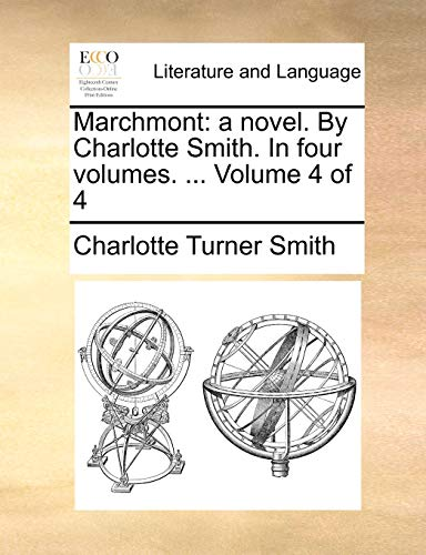 9781170653388: Marchmont: a novel. By Charlotte Smith. In four volumes. ... Volume 4 of 4