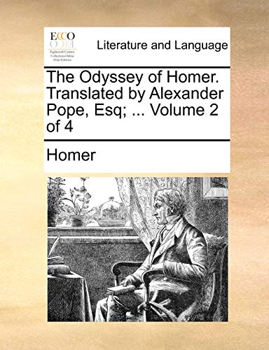 The Odyssey of Homer. Translated by Alexander Pope, Esq; . Volume 2 of 4 (Paperback) - Homer