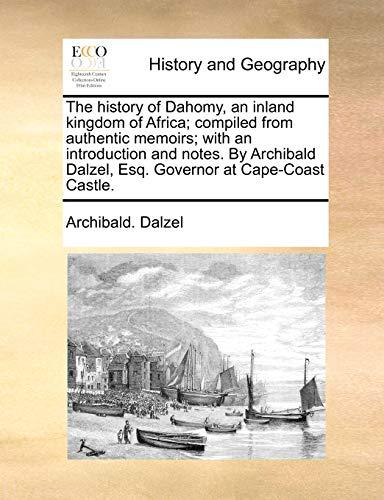 The History of Dahomy, an Inland Kingdom: Archibald Dalzel