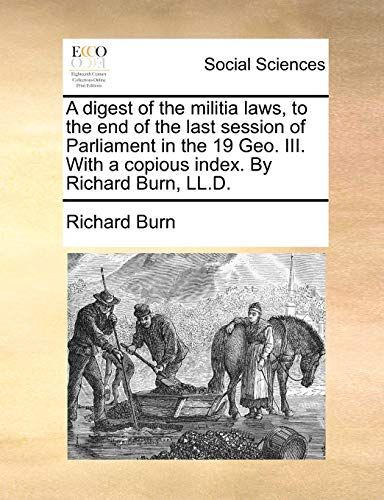 A Digest of the Militia Laws, to: Richard Burn