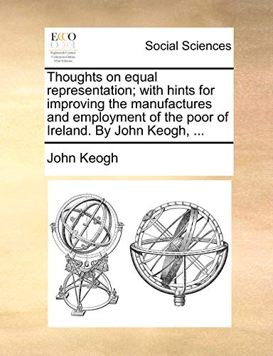 Thoughts on Equal Representation; With Hints for: John Keogh
