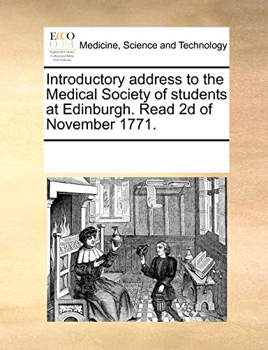 9781170666951: Introductory address to the Medical Society of students at Edinburgh. Read 2d of November 1771.