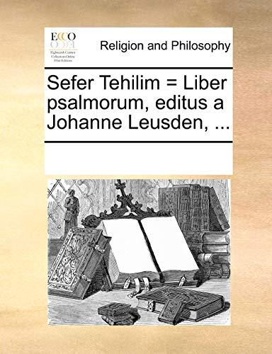 9781170670163: Sefer Tehilim = Liber psalmorum, editus a Johanne Leusden, ... (Latin Edition)