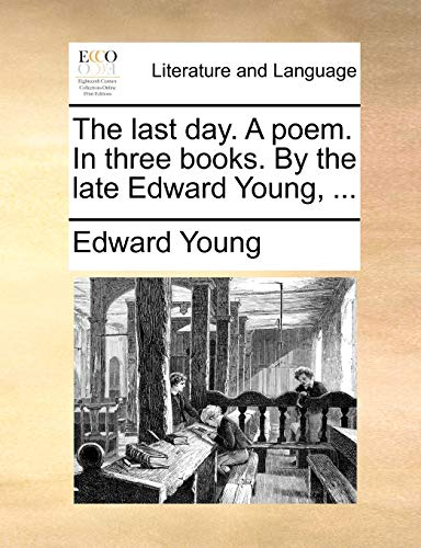 The Last Day. a Poem. in Three: Edward Young