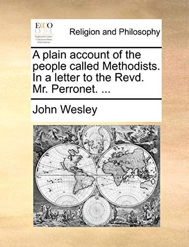 9781170677483: A plain account of the people called Methodists. In a letter to the Revd. Mr. Perronet.