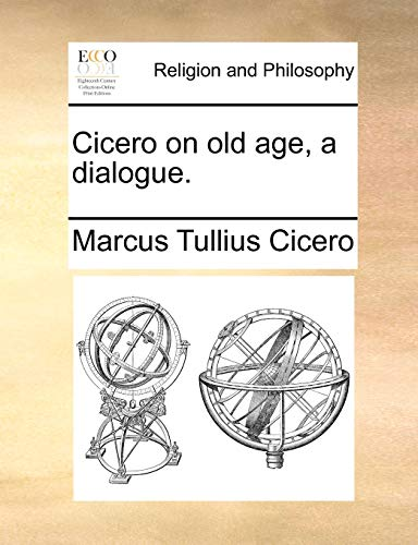 9781170678381: Cicero on old age, a dialogue.