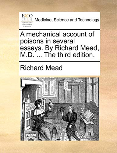 A Mechanical Account of Poisons in Several: Richard Mead