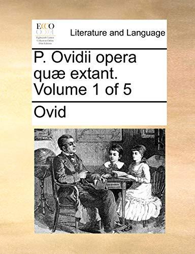 P. Ovidii Opera Qu Extant. Volume 1 of 5 (Paperback) - Ovid