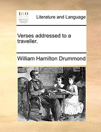 Verses addressed to a traveller. - Drummond, William Hamilton