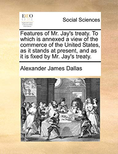 Features of Mr. Jay`s treaty. To which: Mr. Jay`s treaty.