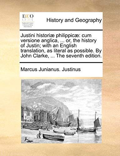 Justini historiæ philippicæ: cum versione anglica, .: Justinus, Marcus Junianus.