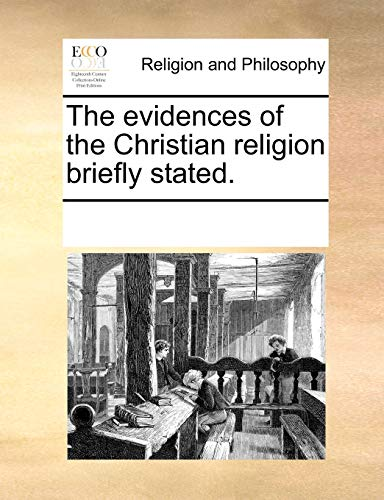 9781170721964: The evidences of the Christian religion briefly stated.