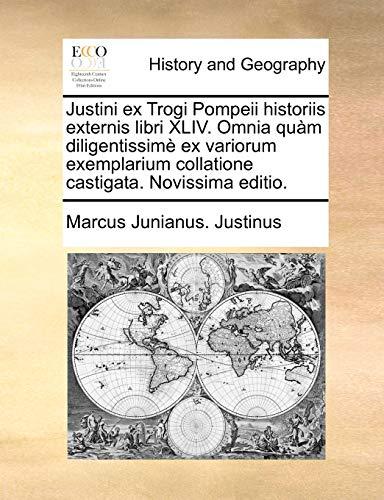 Justini Ex Trogi Pompeii Historiis Externis Libri: Marcus Junianus Justinus