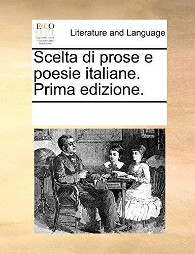 Scelta di prose e poesie italiane. Prima edizione. - Multiple Contributors, See Notes