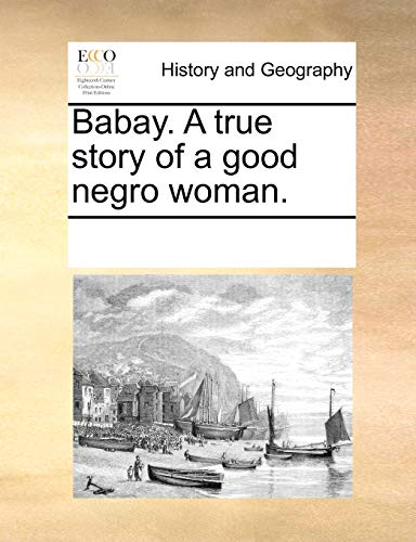 9781170737002: Babay. a True Story of a Good Negro Woman