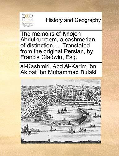 The memoirs of Khojeh Abdulkurreem, a cashmerian: Abd Al-Karim Ibn