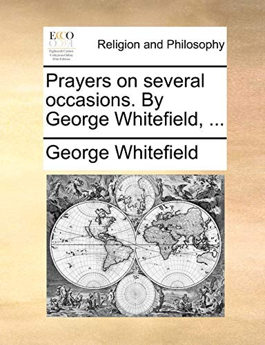 Prayers on several occasions. By George Whitefield, ... - George Whitefield