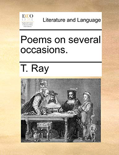 Poems on several occasions. - Ray, T.