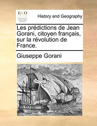 Les predictions de Jean Gorani, citoyen francais, sur la revolution de France. - Gorani, Giuseppe