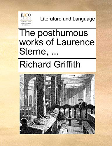 The posthumous works of Laurence Sterne, ... - Richard Griffith