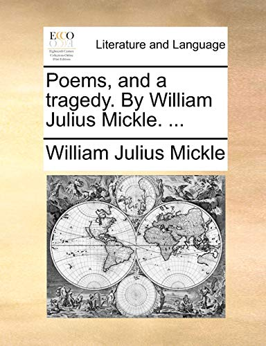 Poems, and a Tragedy. by William Julius Mickle. - William Julius Mickle