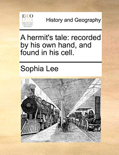 A hermits tale: recorded by his own hand, and found in his cell.