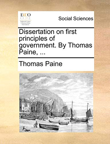 9781170757901: Dissertation on first principles of government. By Thomas Paine, ...