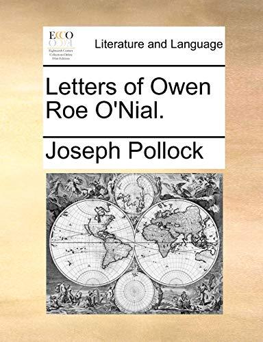 Letters of Owen Roe O'Nial.: Pollock, Joseph