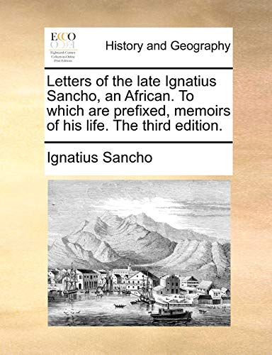 Letters of the Late Ignatius Sancho an: Ignatius Sancho
