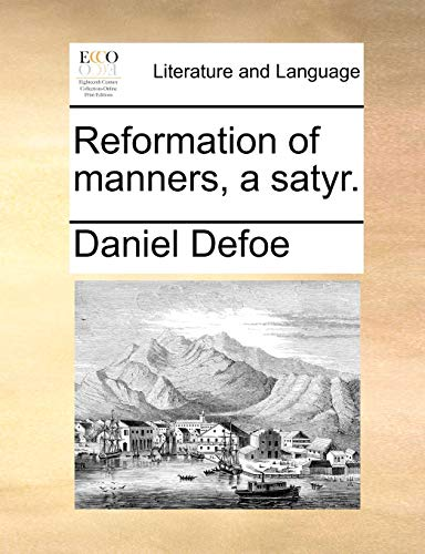 9781170768785: Reformation of manners, a satyr.