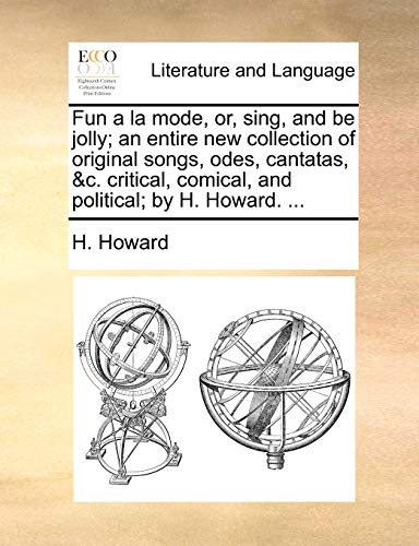 Fun a la Mode, Or, Sing, and: H Howard