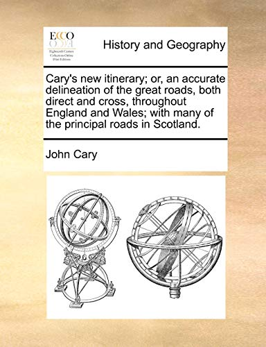 Cary s New Itinerary; Or, an Accurate: John Cary