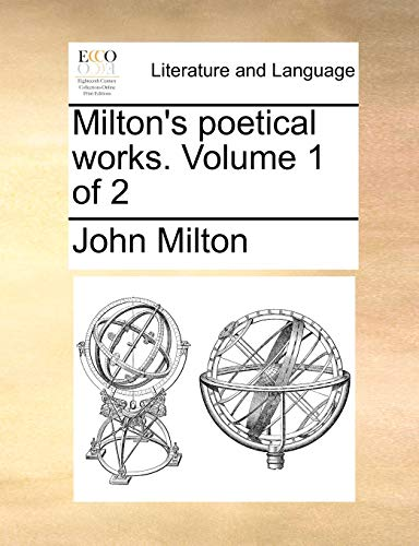 Miltons poetical works. Volume 1 of 2 - John Milton