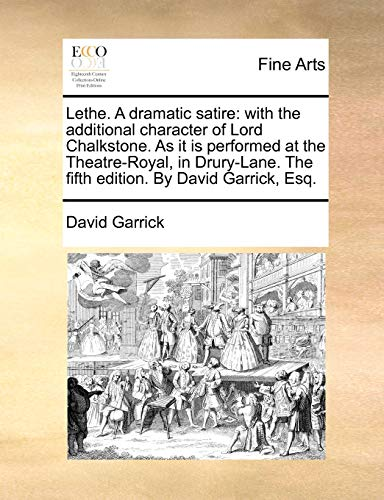 Lethe. A dramatic satire: with the additional character of Lord Chalkstone. As it is performed at the Theatre-Royal, in Drury-Lane. The fifth edition. By David Garrick, Esq. - Garrick, David