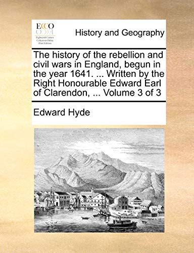 The history of the rebellion and civil: Hyde, Edward