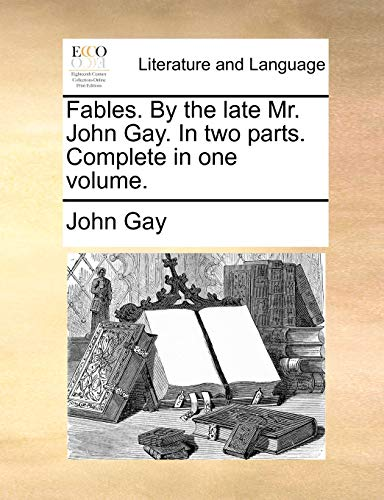 Fables. by the Late Mr. John Gay.: John Gay