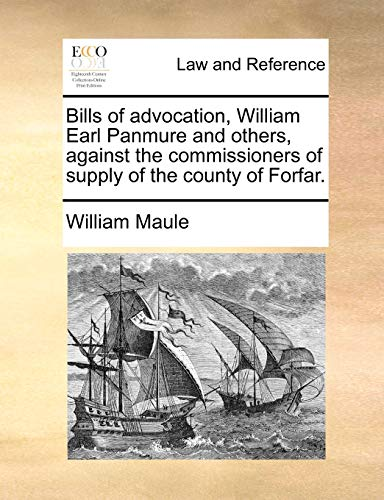 Bills of Advocation, William Earl Panmure and: William Maule