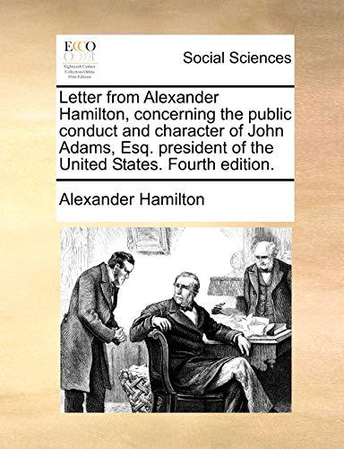 Letter from Alexander Hamilton, Concerning the Public: Alexander Hamilton