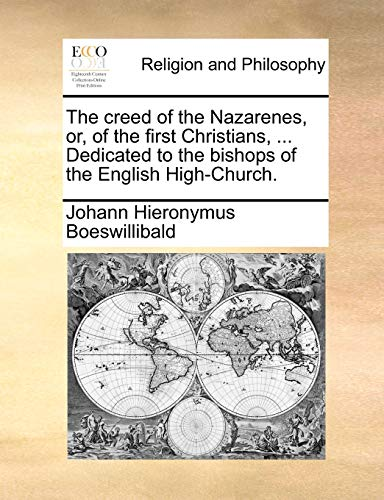 9781170831410: The creed of the Nazarenes, or, of the first Christians, ... Dedicated to the bishops of the English High-Church.