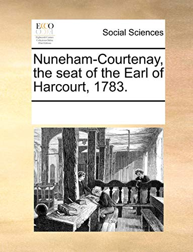 9781170832158: Nuneham-Courtenay, the seat of the Earl of Harcourt, 1783.